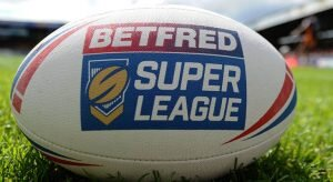 2021 Super League Round 17 Matches to Bet On – Rugby Betting