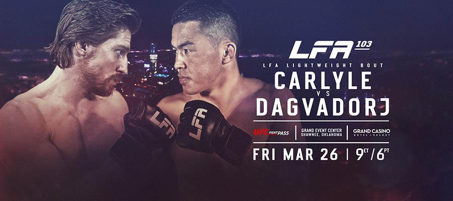 LFA 103: Carlyle Vs Dagvadorj Expert Analysis - MMA Betting