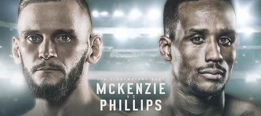 LFA 104: McKenzie Vs Phillips Expert Analysis - MMA Betting