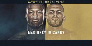 LFA 109: McKinney Vs Irizarry Betting Analysis