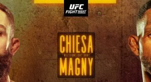 UFC Fight Night: Chiesa Vs Magny Expert Analysis