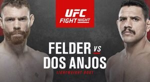 UFC Fight Night: Felder Vs Dos Anjos Expert Analysis