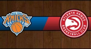Knicks vs Hawks Result Basketball Score